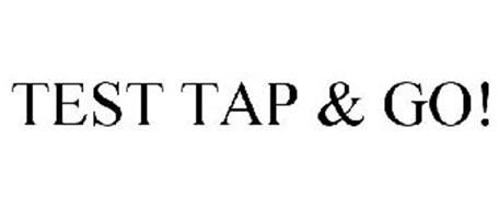 TEST TAP & GO!