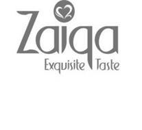 ZAIQA EXQUISITE TASTE