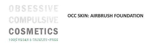 OBSESSIVE COMPULSIVE COSMETICS 100% VEGAN & CRUELTY-FREE OCC SKIN: AIRBRUSH FOUNDATION