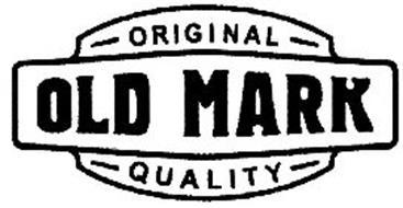 OLD MARK ORIGINAL QUALITY