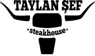 TAYLAN SEF STEAKHOUSE