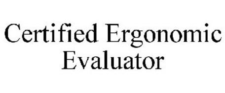 CERTIFIED ERGONOMIC EVALUATOR