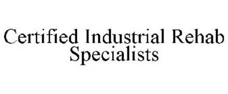 CERTIFIED INDUSTRIAL REHAB SPECIALISTS
