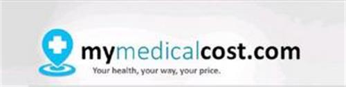 MYMEDICALCOST.COM YOUR HEALTH, YOUR WAY, YOUR PRICE.