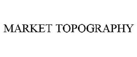 MARKET TOPOGRAPHY