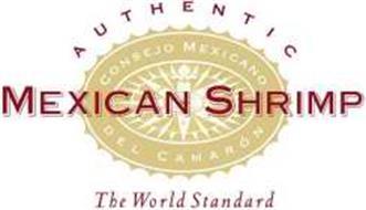 AUTHENTIC MEXICAN SHRIMP THE WORLD STANDARD CONSEJO MEXICANO DEL CAMARÓN