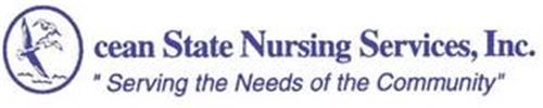 "OCEAN STATE NURSING SERVICES, INC. ""SERVING THE NEEDS OF THE COMMUNITY"""