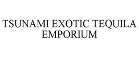 TSUNAMI EXOTIC TEQUILA EMPORIUM