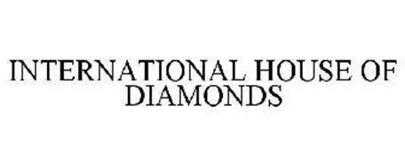 INTERNATIONAL HOUSE OF DIAMONDS