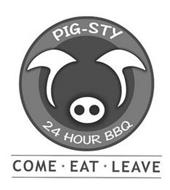 PIG-STY 24 HOUR BBQ COME · EAT · LEAVE