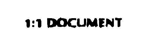 1:1 DOCUMENT