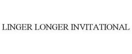 LINGER LONGER INVITATIONAL