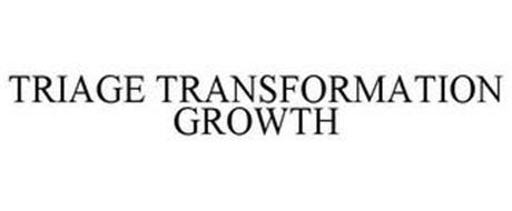 TRIAGE TRANSFORMATION GROWTH
