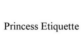 PRINCESS ETIQUETTE