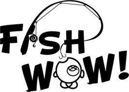 FISH WOW!