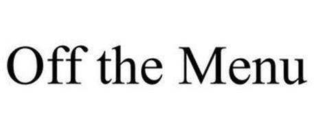 OFF THE MENU