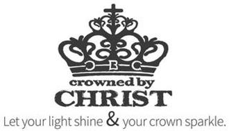 CROWNED BY CHRIST CBC LET YOUR LIGHT SHINE &YOUR CROWN SPARKLE.