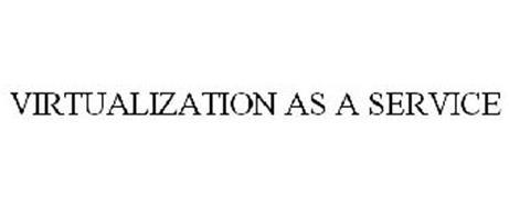 VIRTUALIZATION AS A SERVICE