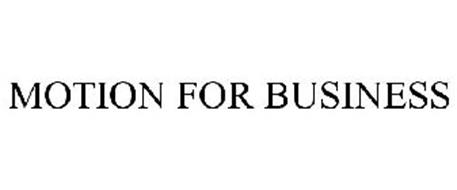 MOTION FOR BUSINESS
