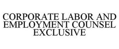 CORPORATE LABOR AND EMPLOYMENT COUNSEL EXCLUSIVE