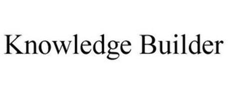 KNOWLEDGE BUILDER