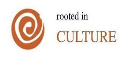 ROOTED IN CULTURE
