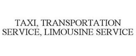 TAXI, TRANSPORTATION SERVICE, LIMOUSINE SERVICE