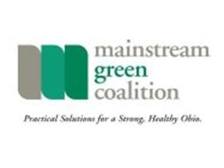 M MAINSTREAM GREEN COALITION PRACTICAL SOLUTIONS FOR A STRONG, HEALTHY OHIO.