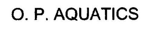 O. P. AQUATICS