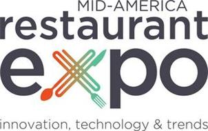 MID-AMERICA RESTAURANT EXPO INNOVATION, TECHNOLOGY & TRENDS
