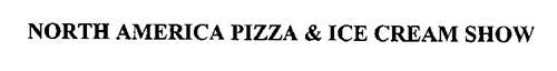NORTH AMERICA PIZZA & ICE CREAM SHOW