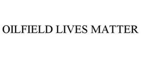 OILFIELD LIVES MATTER