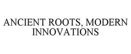 ANCIENT ROOTS, MODERN INNOVATIONS