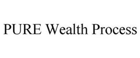 PURE WEALTH PROCESS