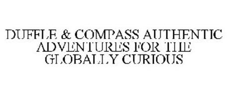 DUFFLE & COMPASS AUTHENTIC ADVENTURES FOR THE GLOBALLY CURIOUS