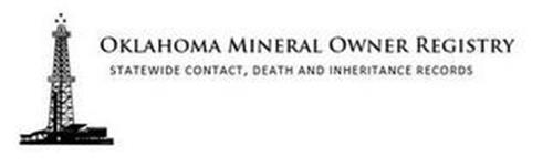 OKLAHOMA MINERAL OWNER REGISTRY STATE CONTACT, DEATH AND INHERITANCE RECORDS
