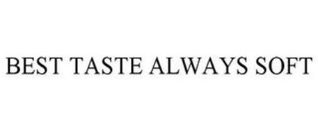 BEST TASTE ALWAYS SOFT