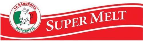 LA BANDERITA AUTHENTIC SUPER MELT