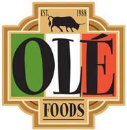 OLÉ FOODS EST. 1988