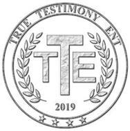 TRUE TESTIMONY ENT 2019 TTE