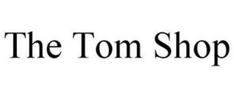 THE TOM SHOP