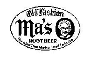 OLD FASHION MA'S ROOTBEER THE KIND THAT MOTHER USED TO MAKE