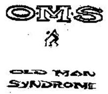 O·M·S OLD MAN SYNDROME