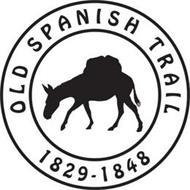 OLD SPANISH TRAIL 1829 - 1848