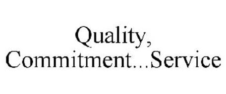 QUALITY, COMMITMENT...SERVICE