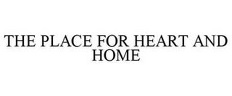 THE PLACE FOR HEART AND HOME