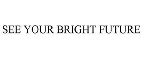 SEE YOUR BRIGHT FUTURE