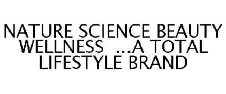 NATURE SCIENCE BEAUTY WELLNESS ...A TOTAL LIFESTYLE BRAND
