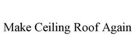MAKE CEILING ROOF AGAIN