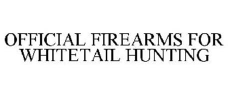 OFFICIAL FIREARMS FOR WHITETAIL HUNTING
